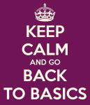 keep-calm-and-go-back-to-basics